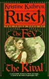 Rusch, Kristine Kathryn: The Rival: The Third Book of the Fey (Fey, No 3)
