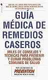 Prevention Magazine Editors: Guía médica de remedios caseros