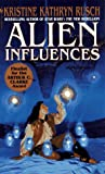 Rusch, Kristine Kathryn: Alien Influences