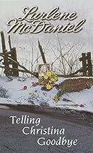 Telling Christina Goodbye by Lurlene…