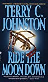Johnston, Terry C.: Ride the Moon Down