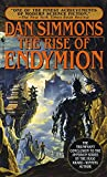 Simmons, Dan: The Rise of Endymion