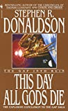Donaldson, Stephen R.: This Day All Gods Die