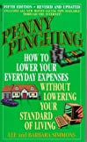Simmons, Lee: Penny Pinching 1999 : How to Lower Your Everyday Expenses Without Lowering Your Standard of Living