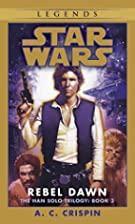 Rebel Dawn (Star Wars: The Han Solo Trilogy,…