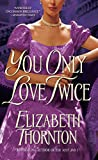 Thornton, Elizabeth: You Only Love Twice