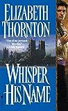 Thorton, Elizabeth: Whisper His Name