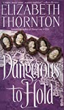 Thornton, Elizabeth: Dangerous to Hold