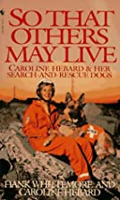 So That Others May Live: Caroline Hebard &…