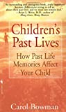 Bowman, Carol: Children&#39;s Past Lives: How Past Life Memories Affect Your Child