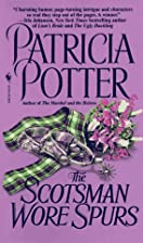 The Scotsman Wore Spurs by Patricia Potter