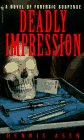 Deadly Impression by Dennis Asen