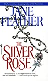 Feather, Jane: The Silver Rose