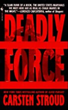 Deadly Force by Carsten Stroud