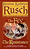 Rusch, Kristine Kathryn: The Resistance: The Fourth Book of the Fey