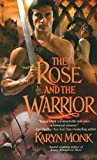 Monk, Karyn: The Rose and the Warrior
