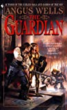 Wells, Angus: The Guardian (Bantam Spectra Book)