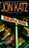 Katz, Jon: Death Row : A Suburban Detective Mystery