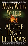 Walker, Mary Willis: All the Dead Lie Down