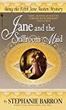 Barron, Stephanie: Jane and Stillroom Maid