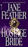 Jane Feather: Hostage Bride: Book 1 of The Bride Trilogy
