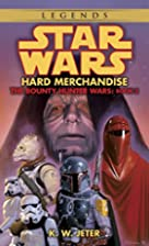 Star Wars: Hard Merchandise by K. W. Jeter