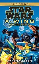 Iron Fist (Star Wars: X-Wing Series, Book 6)…