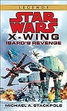 Isard's Revenge (Star Wars: X-Wing Series,…