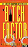 Rogers, Chris: Bitch Factor