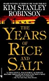 Robinson, Kim Stanley: The Years of Rice and Salt