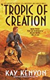 Kenyon, Kay L.: Tropic of Creation