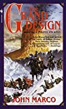 Marco, John: The Grand Design: Book 2 of Tyrants and Kings