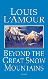 L'Amour, Louis: Beyond the Great Snow Mountains