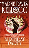 Kellogg, Marne Davis: Birthday Party : A Lilly Bennett Mystery