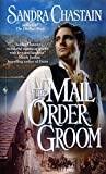 Chastain, Sandra: The Mail Order Groom