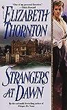Thornton, Elizabeth: Strangers at Dawn