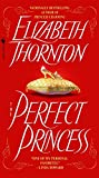 Thornton, Elizabeth: Perfect Princess