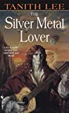 Lee, Tanith: The Silver Metal Lover