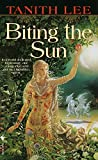 Lee, Tanith: Biting the Sun