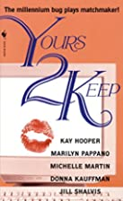 Yours 2 Keep (Anthology 5-in-1) by Kay…