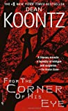 Koontz, Dean R.: From the Corner of His Eye