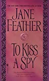 Jane Feather: To Kiss a Spy