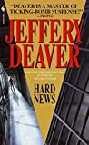 Deaver, Jeffery Wilds: Hard News