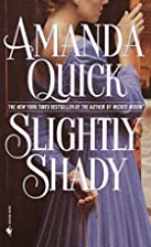 Slightly Shady by Amanda Quick