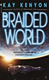 Kenyon, Kay: The Braided World