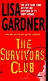 Lisa Gardner: The Survivors Club: A Thriller