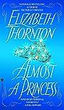 THORNTON, ELIZABETH: Almost a Princess
