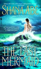 The Last Mermaid by Shana Abé