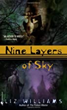 Nine Layers of Sky by Liz Williams