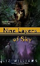 Nine Layers of Sky by Liz Williams